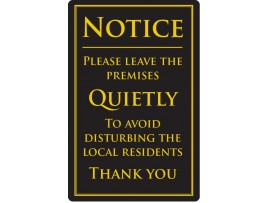 "SIGN ""LEAVE PREMISES QUIETLY"" 260X170MM"